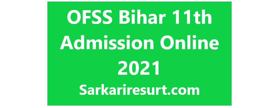 OFSS Bihar 11th Admission Online