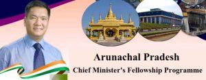 Arunachal Pradesh Chief Minister's Fellowship Programme – Apply Online & Details