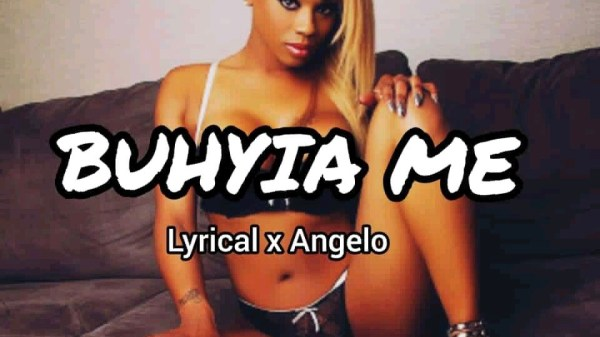 Download MP3: Lyrical X Angelo – Buhyia