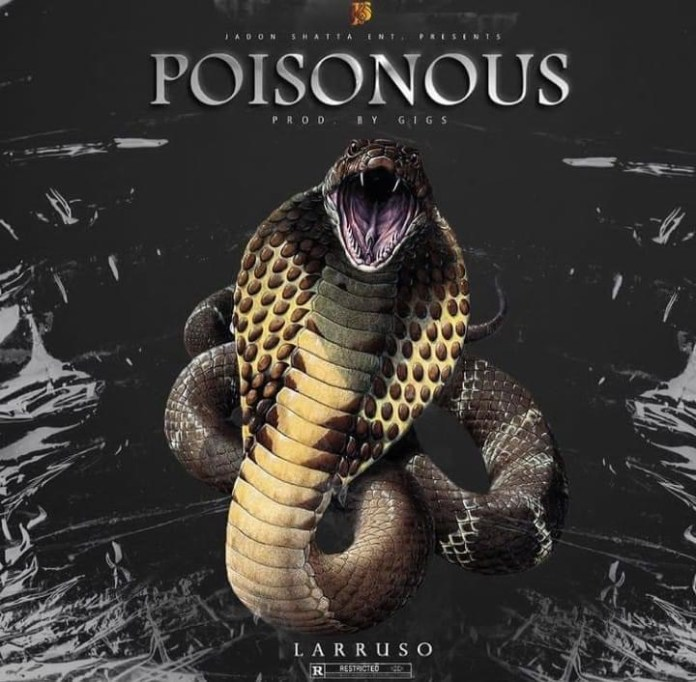 MP3: Larruso – Poisonous