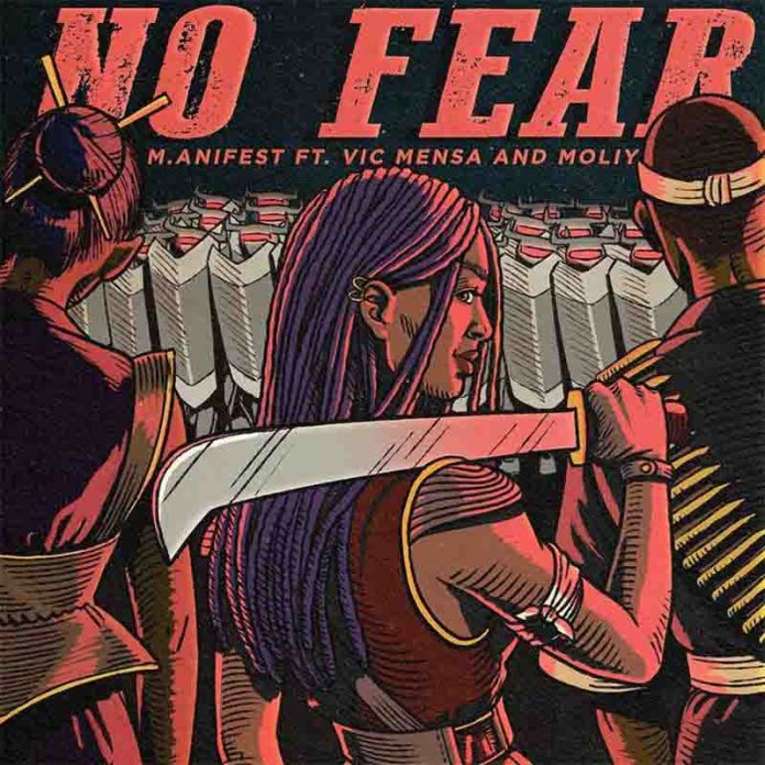 Download MP3 :M.anifest - No Fear ft Vic Mensa & Moliy