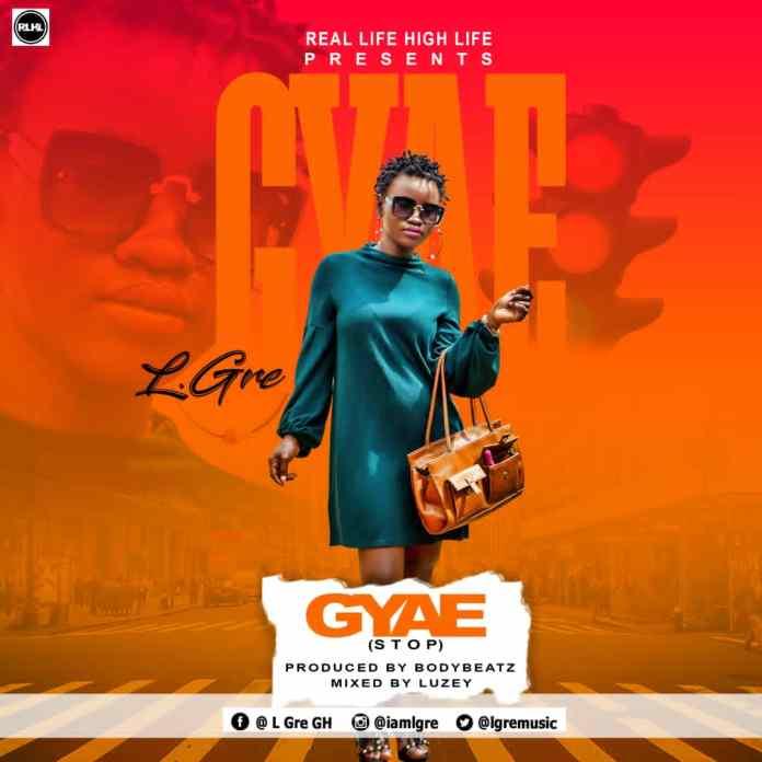 Download MP3: L.Gre - Gyae (Prod By BodyBeatz)