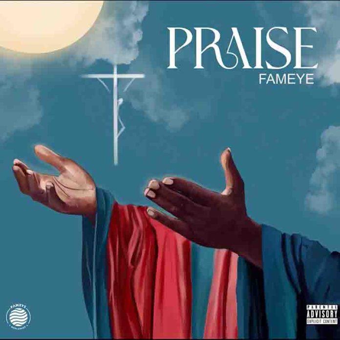 Download MP3: Fameye - Praise (Produced by Liquid Beatz)