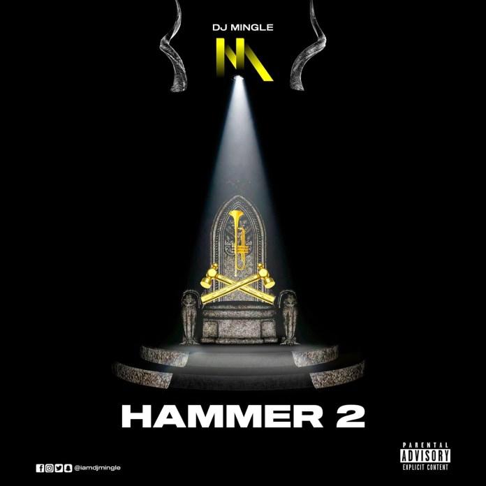 DJ Mingle - Hammer 2 (DJ Mixtape) - Ghana MP3