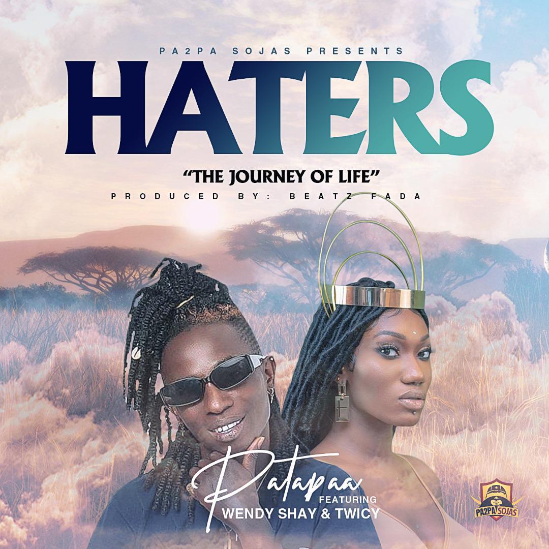 Patapaa– Haters Ft Wendy Shay & Twicy (Prod by Beatz Fada)