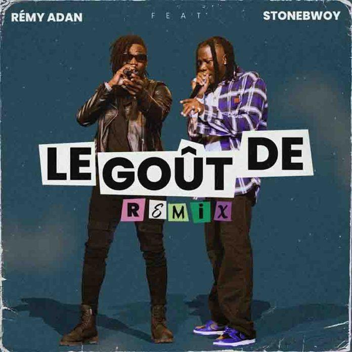 Remy Adan - Le Gout De (Remix) ft Stonebwoy (MP3)
