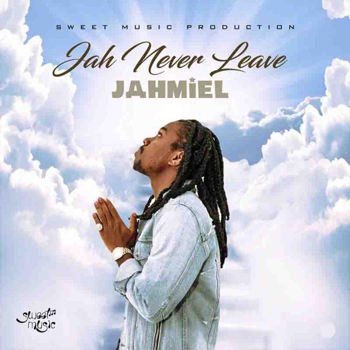 Jahmiel - Jah Never Leave (Sweet Music Production)