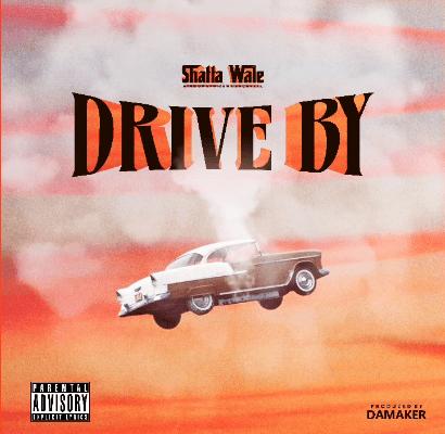 Shatta Wale – Drive By (Prod by Damaker)