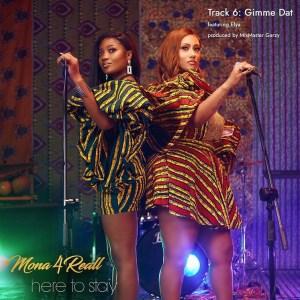 Mona4Real – Gimme Dat Ft Efya (Prod By MixMaster Garzy)
