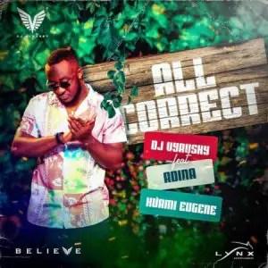 All Correct by DJ Vyrusky Ft Kuami Eugene x Adina