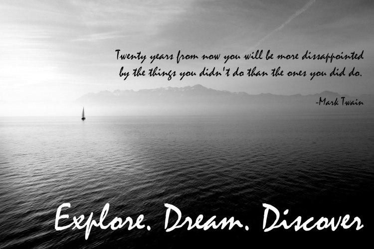 Explore - Dream - Discover by Mark Twain