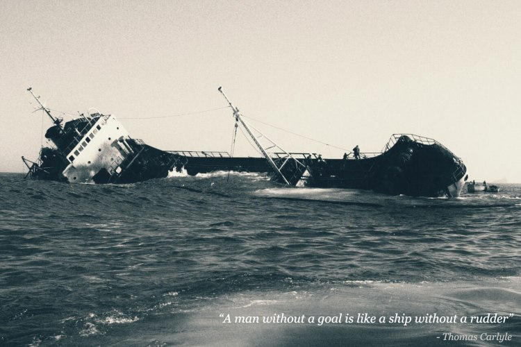 """""""Un hombre sin objetivos, es como un barco sin timón"""" - Thomas Carlyle"""