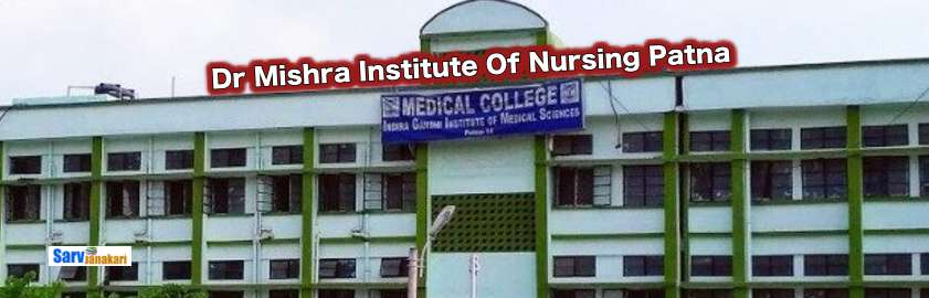 Dr Mishra Institute Of Nursing Patna