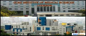 GCRG Medical College Lucknow: Courses, Fees, Cutoff, Admission 2019
