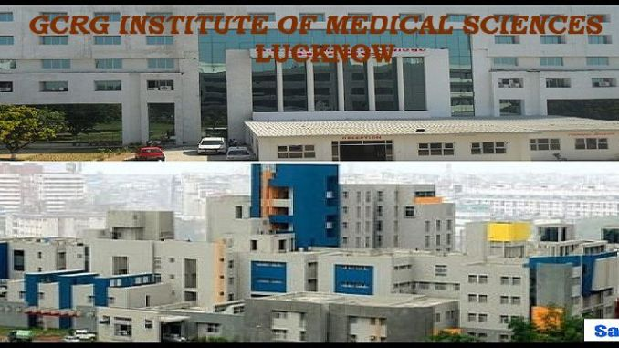GCRG Institute of Medical Sciences Lucknow