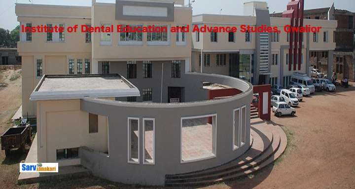 Institute of Dental Education and Advance Studies, Gwalior