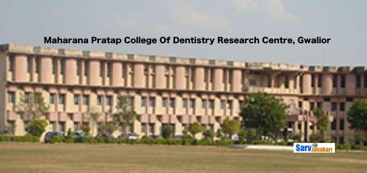 Maharana Pratap College Of Dentistry Research Centre, Gwalior