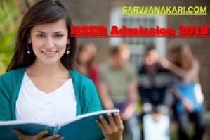 IISER Admission 2018: Application Form, Eligibility, Entrance Exam,Exam Pattern