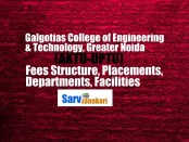 Galgotias College of Engineering & Technology Fees | Courses | Eligibility | Admissions 2018