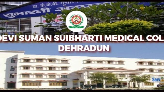 SRI DEVI SUMAN SUIBHARTI MEDICAL COLLEGE DEHRADUN