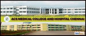 ACS Medical College and Hospital, Chennai, Tamilnadu