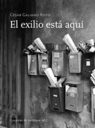 """Portada de """"El exilio está aquí"""" de César Galiano"""
