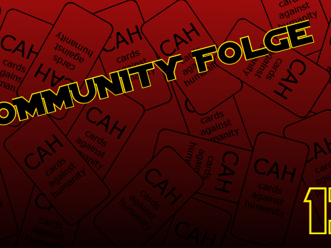 Cards against humanity - Community Folge #13