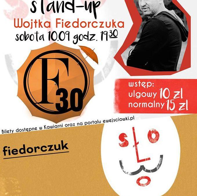 2016-09-10: Stand-up Wojtka Fiedorczuka w F30!
