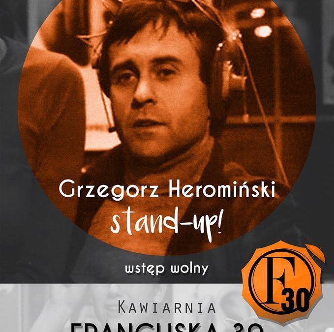 2016-09-17: Stand-up Grzegorza Heromińskiego w F30!