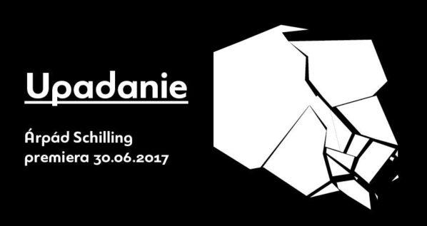 """2017-06-30: """"Upadanie"""", reż. Árpád Schilling – premiera"""