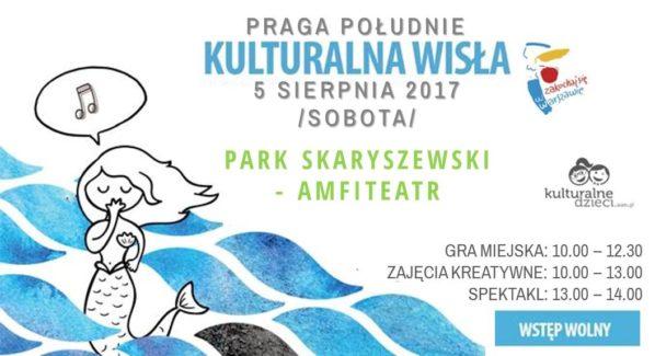 2017-08-05: Kulturalna Wisła w Parku Skaryszewskim – wydarzenie dla dzieci