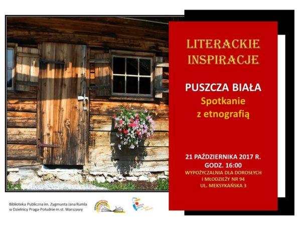 2017-10-21: Literackie inspiracje – Puszcza biała. Spotkanie z etnografią