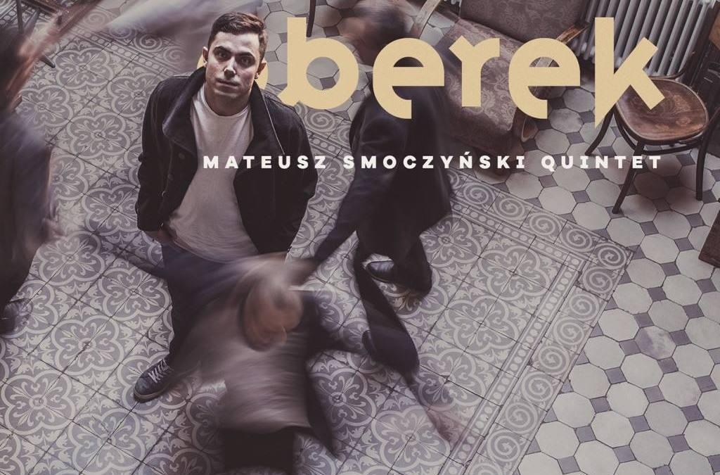 """2018-03-20:  Cały ten jazz! LIVE! Mateusz Smoczyński Quintet """"Berek"""""""