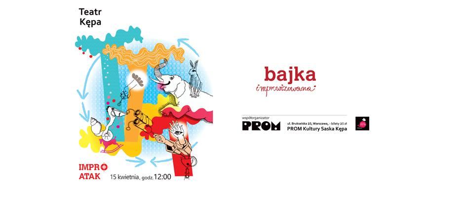 """2018-04-15: Mały Teatr Kępa: """"Bajka improwizowana"""" w wykonaniu Teatru IMPRO ATAK! z Łodzi"""