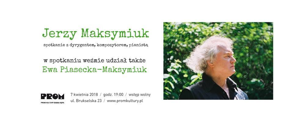 2018-04-07: Spotkanie z Jerzym Maksymiukiem