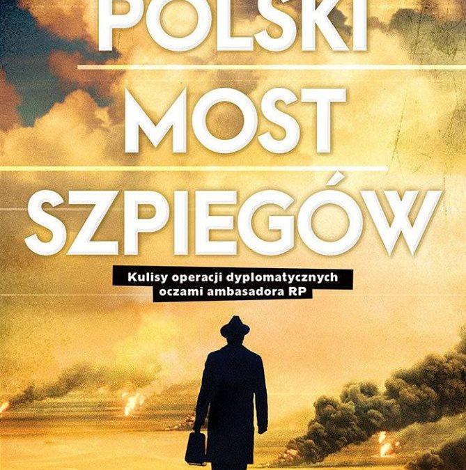 """2018-05-10: Promocja książki """"Polski Most Szpiegów"""""""