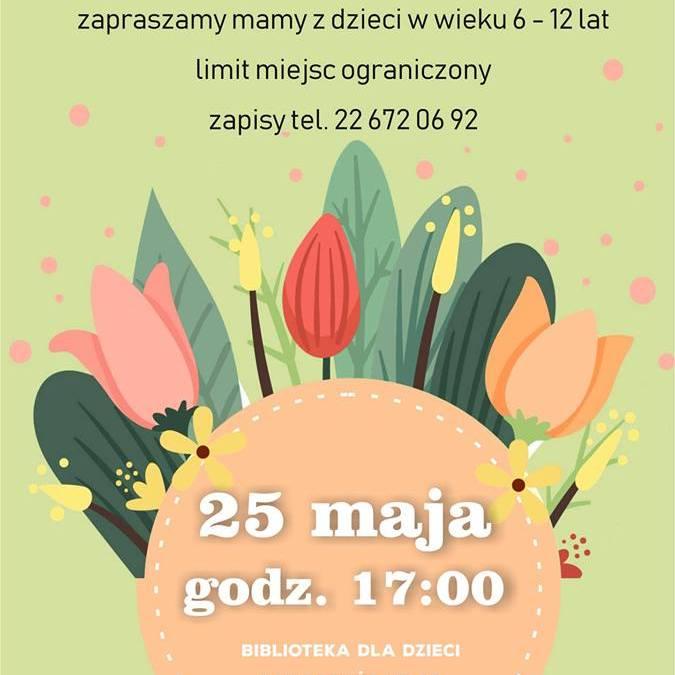 2018-05-25: Dzień Matki w filii nr 55