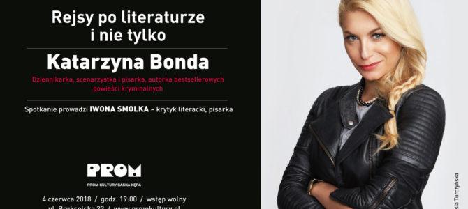 2018-06-04: Rejsy po literaturze i nie tylko: Katarzyna Bonda