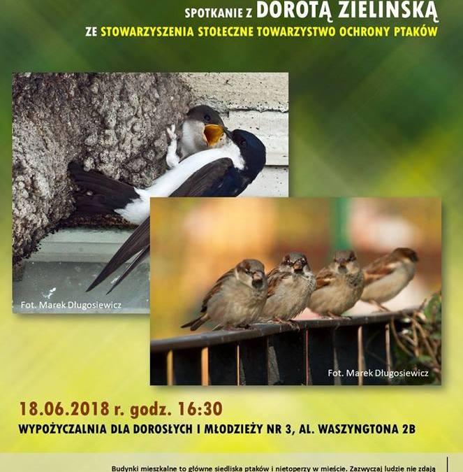 2018-06-18: Ptaki i nietoperze w budynkach. Spotkanie z Dorotą Zielińską