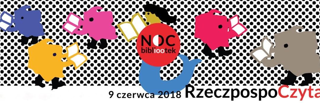 2018-06-09: Noc Bibliotek 2018 – Biblioteka szkolna XXXV L.O. im. Bolesława Prusa