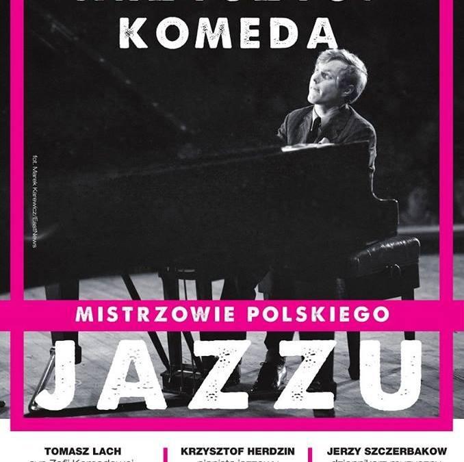 2018-09-04: Mistrzowie Polskiego Jazzu: Krzysztof Komeda