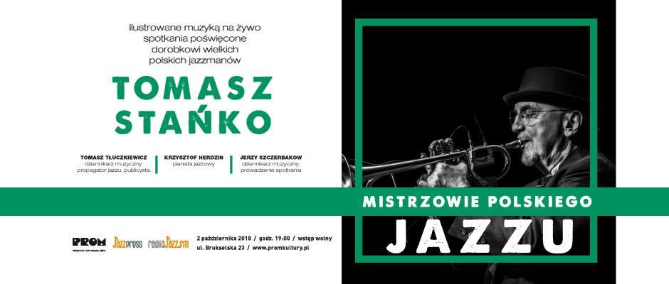 2018-10-02: Mistrzowie Polskiego Jazzu: Tomasz Stańko