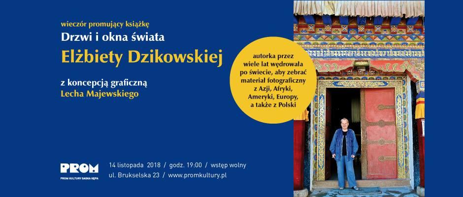 """2018-11-14: ELŻBIETA DZIKOWSKA – WIECZÓR PROMOCYJNY KSIĄŻKI ,,DRZWI I OKNA ŚWIATA"""""""