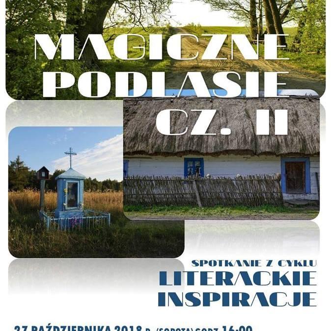 2018-10-27: Literackie inspiracje – Magiczne Podlasie cz.II