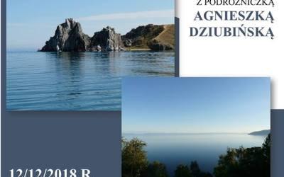 2018-12-12: Bajkał. Spotkanie z podróżniczką Agnieszką Dziubińską