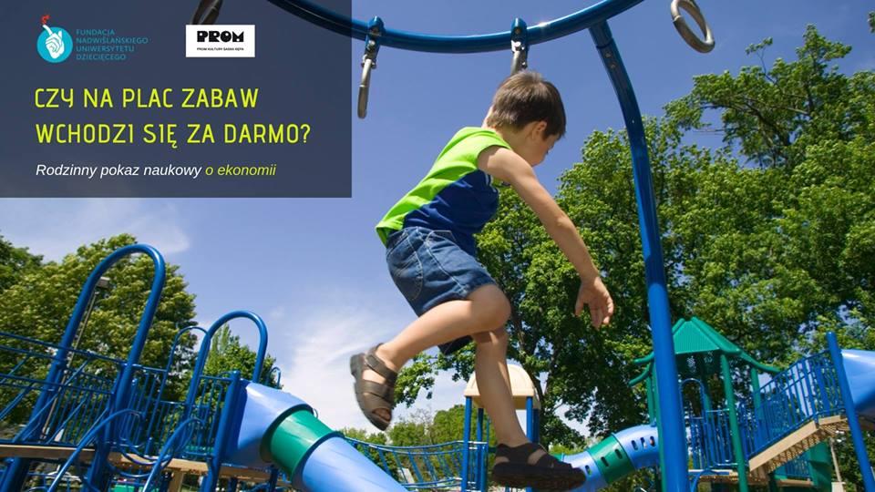 2019-03-03: Rodzinny pokaz naukowy: czy na plac zabaw wchodzi się za darmo? – odwołany