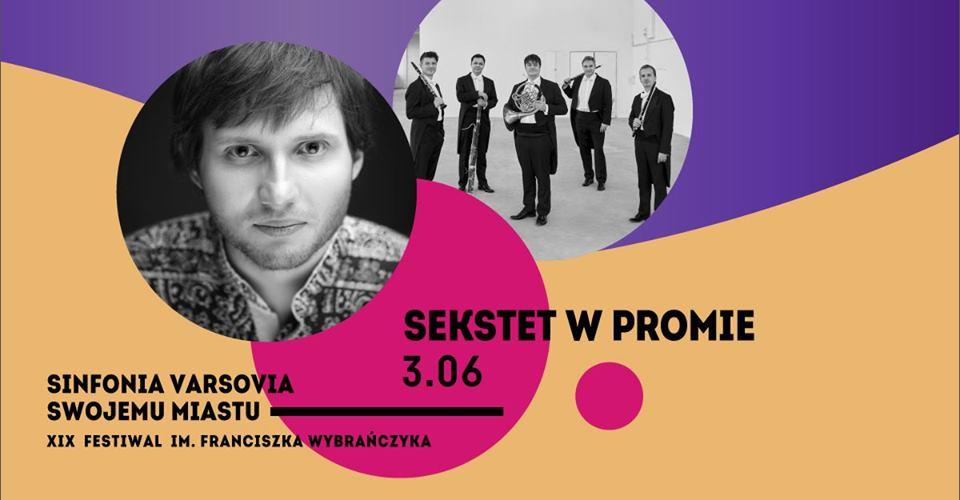 2019-06-03: Sinfonia Varsovia Swojemu Miastu   Sekstet w Promie