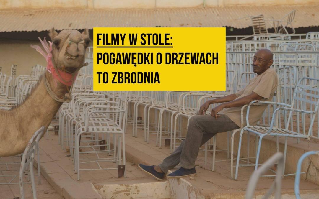 2019-07-22: Film w Stole /// Pogawędki o drzewach to zbrodnia