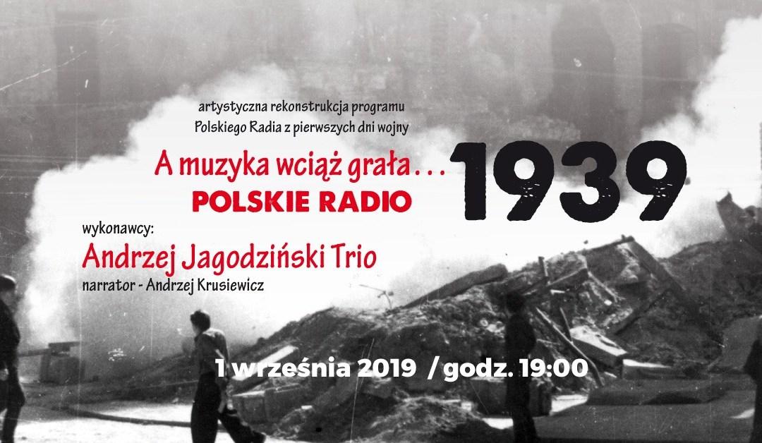 2019-09-01: A muzyka wciąż grała… Polskie Radio 1939