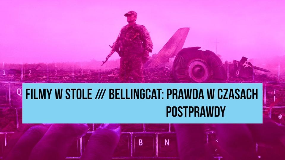 2019-09-09: Filmy w Stole /// Bellingcat: prawda w czasach postprawdy
